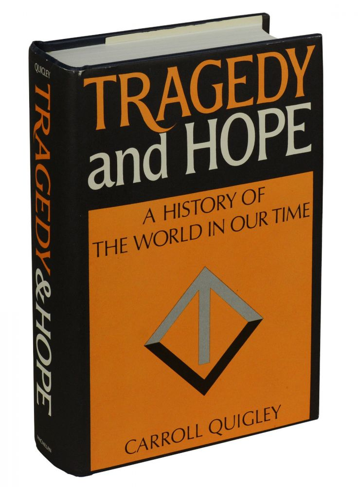 Tragedy and Hope: A History of the World in Our Time. Carroll Quigley.