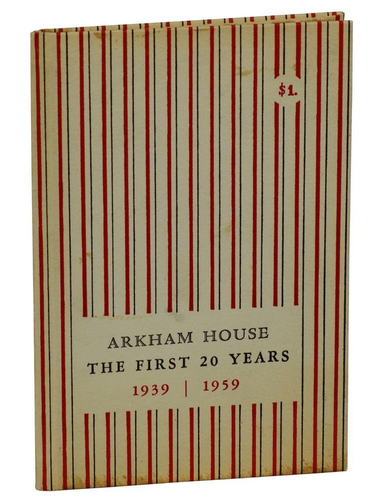 Arkham House: The First 20 Years 1939-1959, A History and Bibliography. August Derleth, Donald Wandrei.