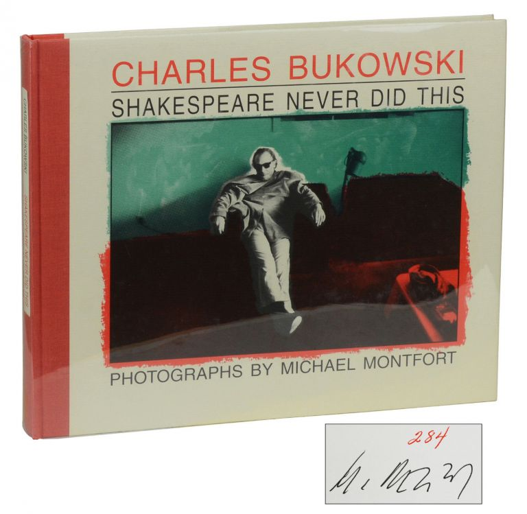 Shakespeare Never Did This. Charles Bukowski, Michael Montfort, Photographer.