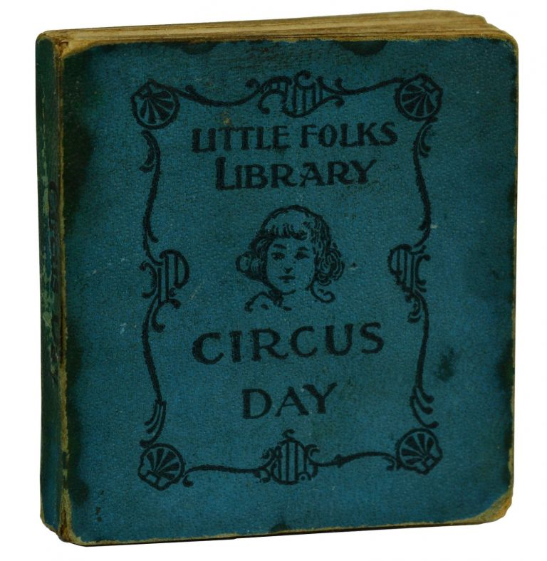 Circus Day (Little Folks Library). George Ade, McCutcheon. John T.