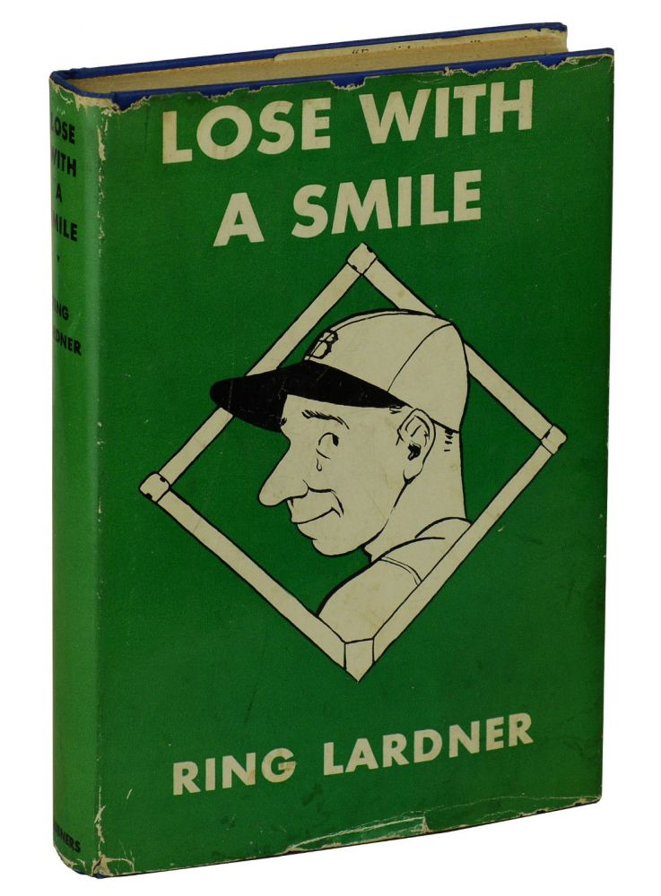 Lose with a Smile. Ring Lardner.