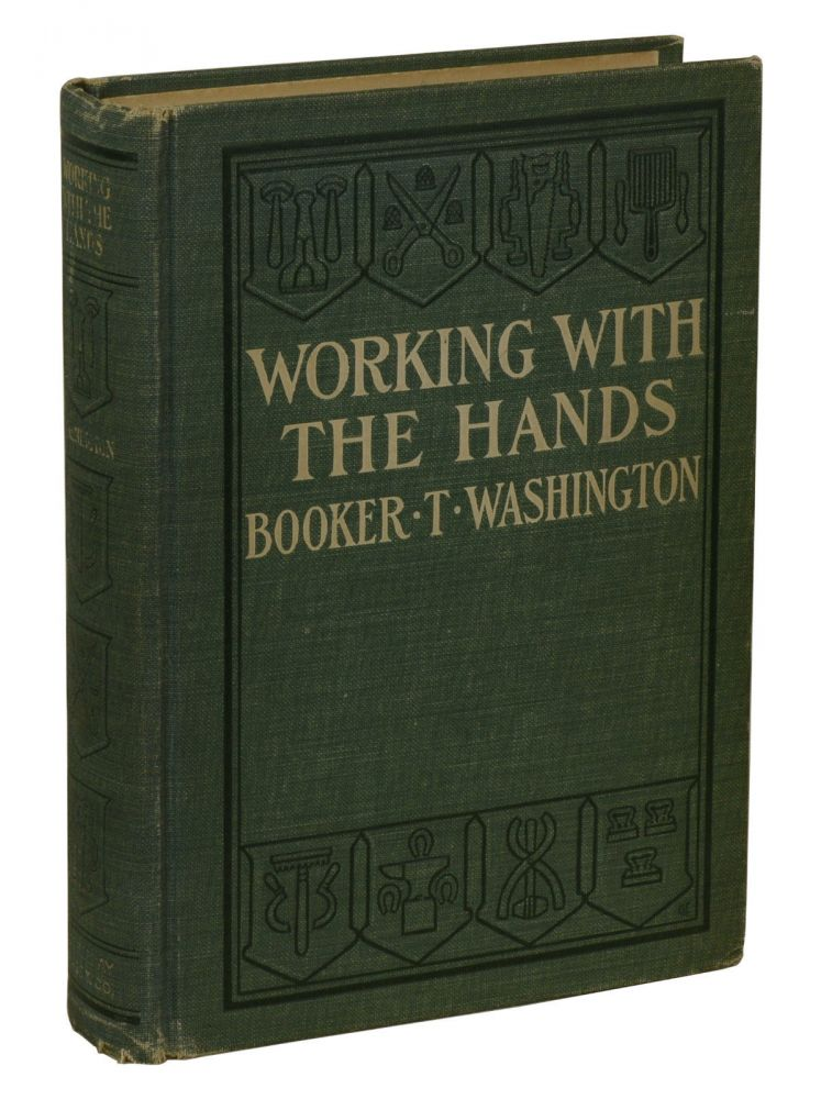 Working with the Hands. Booker T. Washington.