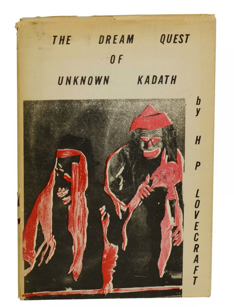 The Dream Quest of Unknown Kadath. H. P. Lovecraft.