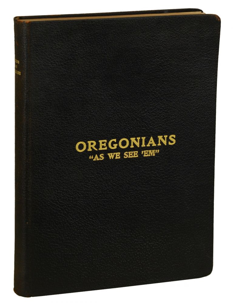"""OREGONIANS """"As We See 'Em"""" Cartoons and Caricatures of Portland Citizens. F. A. Routledge, Milton W. Werschkul, J. G. Seed, Edwin Brotze, A. Burr, C. A. Murray, Chap Chapin, C. L. Smith, Lute Pease."""