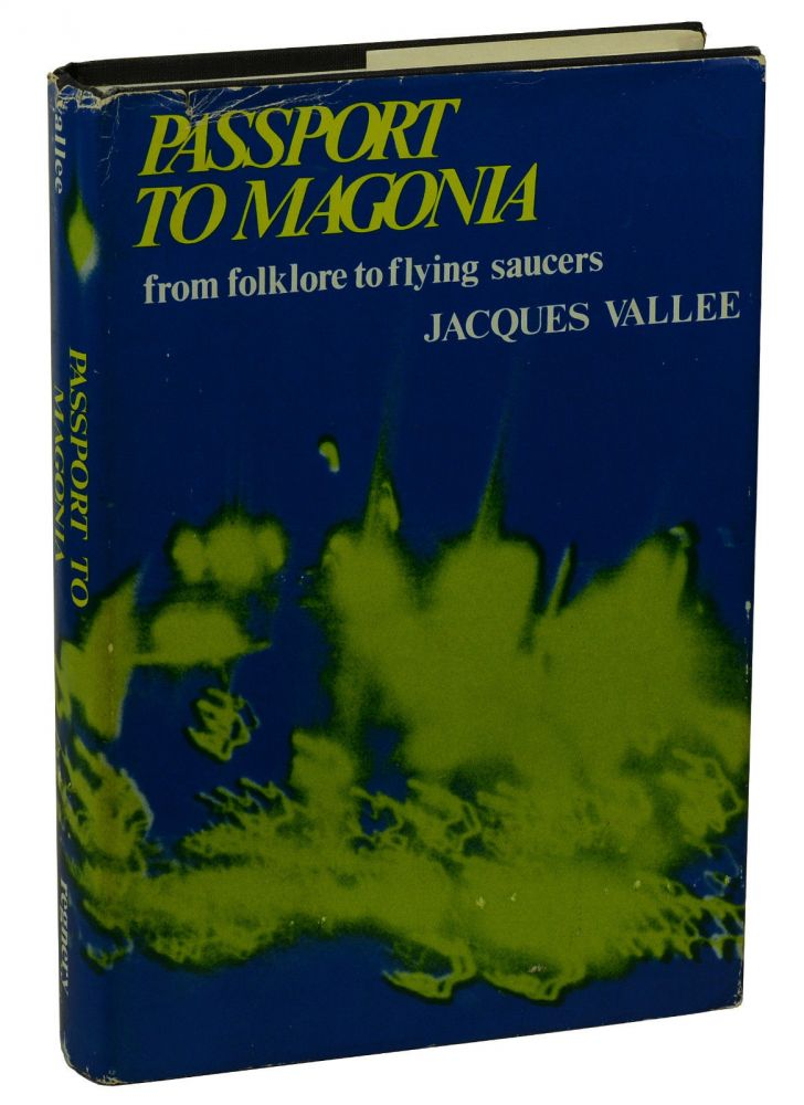 Passport to Magonia: From Folklore to Flying Saucers. Jacques Vallee.