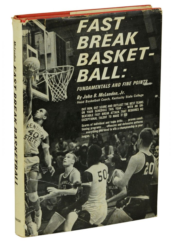 Fast Break Basketball: Fundamentals and Fine Points. John McLendon.