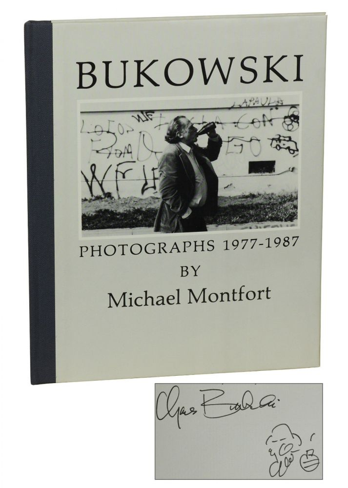 Bukowski: Photographs 1977-1987. Charles Bukowski, Michael Montfort, Photographer.
