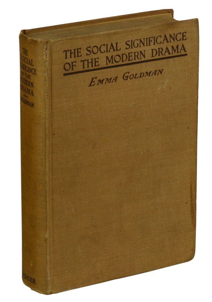 The Social Significance of the Modern Drama. Emma Goldman.
