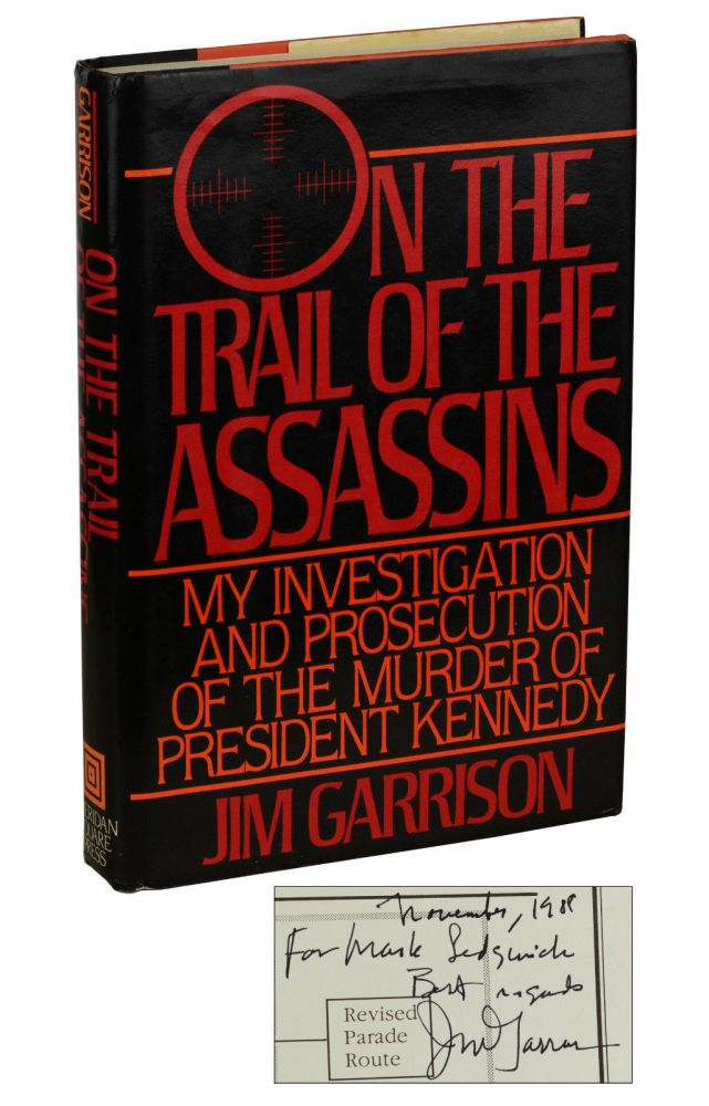 On the Trail of the Assassins: My Investigation and Prosecution of the Murder of President Kennedy. Jim Garrison.