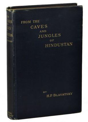 From The Caves and Jungles Of Hindustan. Helena Petrovna Blavatsky