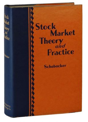 Stock Market Theory and Practice. Richard Wallace Schabacker