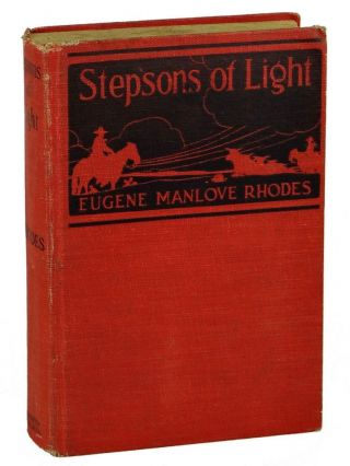 Stepsons of Light. Eugene Manlove Rhodes