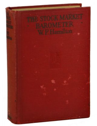 The Stock Market Barometer: A Study of Its Forecast Value Based on Charles H. Dow's Theory of the...