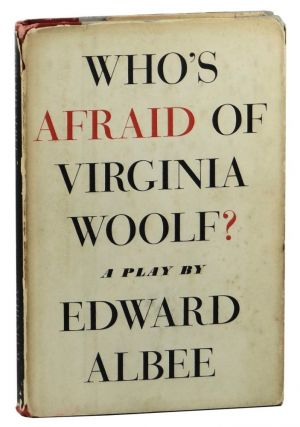 Who's Afraid of Virginia Woolf? a Play. Edward Albee