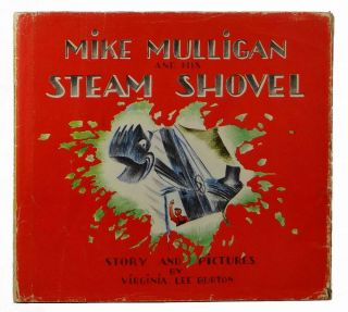 Mike Mulligan and His Steam Shovel. Virginia Lee Burton