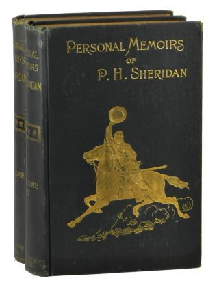 Personal Memoirs of P.H. Sheridan, General United States Army, (Two Volumes). General P. H. Sheridan