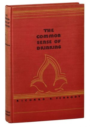 The Common Sense of Drinking. Richard Rogers Peabody