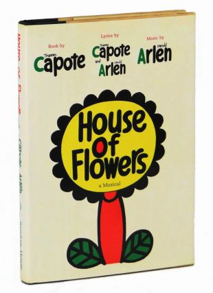 House of Flowers: A Musical. Truman Capote, Harold Arlen.