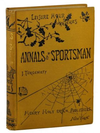 Annals of a Sportsman (Leisure Hour Series). Ivan Sergeevich Turgenev
