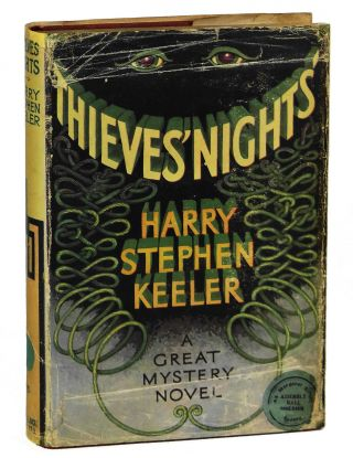 Thieves' Nights: The Chronicles of DeLancey, King of Thieves. Harry Stephen Keeler