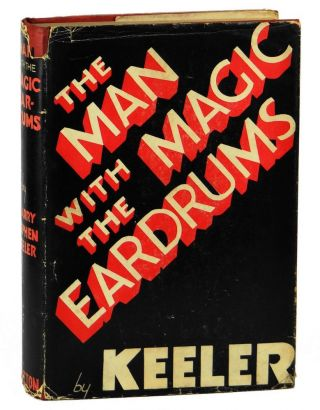 The Man with the Magic Eardrums. Harry Stephen Keeler
