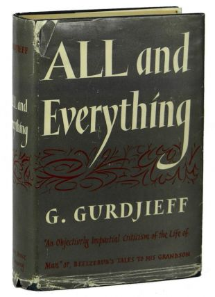 All and Everything: First Series: Beelzebub's Tales to His Grandson. G. Gurdjieff