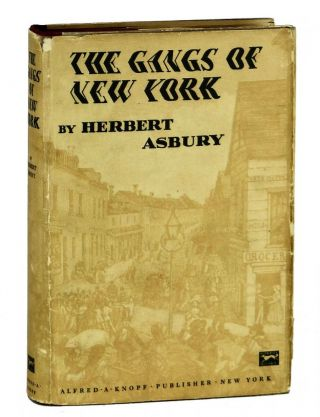 The Gangs of New York. Herbert Asbury