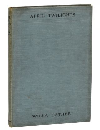 April Twilights. Willa Cather