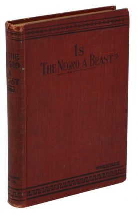 Is the Negro a Beast? William G. Schell.