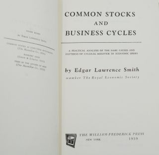 Common Stocks and Business Cycles: A Practical Analysis of the Basic Causes and Patterns of Cyclical Behavior in Economic Series