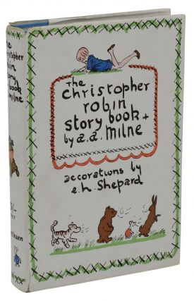 The Christopher Robin Story Book. A. A. Milne