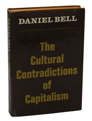 The Cultural Contradictions of Capitalism. Daniel Bell.