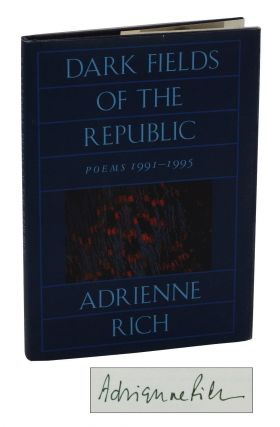 Dark Fields of the Republic: Poems 1991-1995. Adrienne Rich