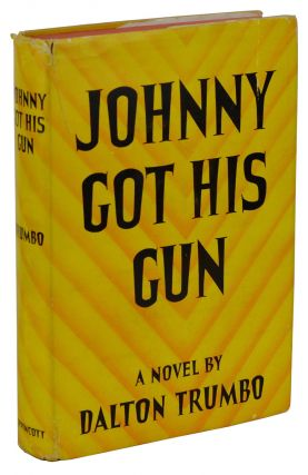 Johnny Got His Gun. Dalton Trumbo