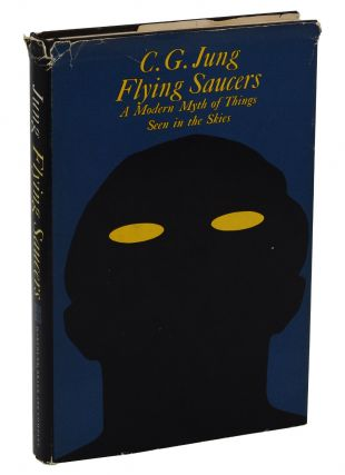 Flying Saucers: A Modern Myth of Things Seen in the Skies. Carl Gustav Jung, R. F. C. Hull.