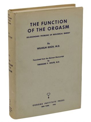 The Function of the Orgasm: Sex-Economic Problems of Biological Energy. Wilhelm Reich, Theodore Wolf.
