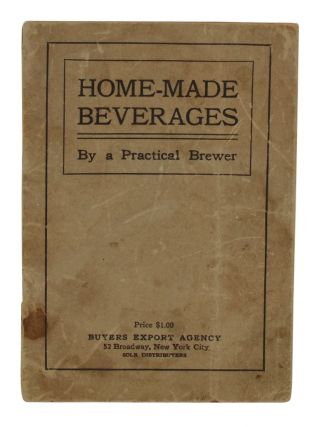 Home-Made Beverages. A Practical Brewer