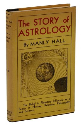 The Story of Astrology: The Belief in the Stars as a Factor in Human Progress (Astrological...