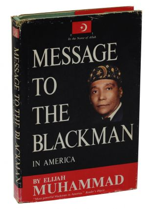 Message to the Blackman in America. Elijah Muhammad.