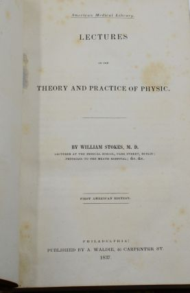 Lectures on the Theory and Practice of Physic