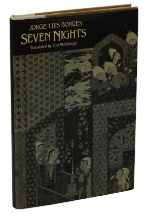Seven Nights. Jorge Luis Borges, Eliot Weinberger