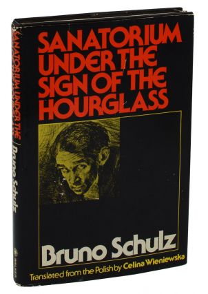 Sanatorium Under the Sign of the Hourglass. Bruno Schulz, Celina Wieniewska.