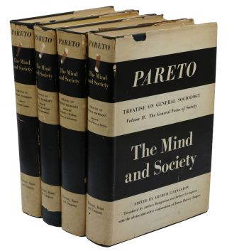The Mind and Society: Treatise on Sociology (Complete in Four Volumes with Booklet). Vilfredo Pareto, Arthur Livingston, Andrew Biongiorno, James Harvey Rogers.