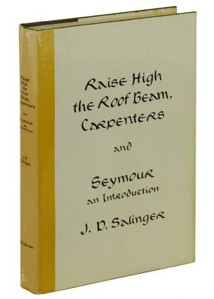 Raise High the Roof Beam, Carpenters & Seymour: An Introduction. J. D. Salinger.