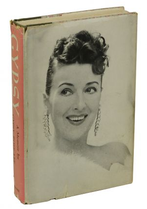 Gypsy: A Memoir. Gypsy Rose Lee