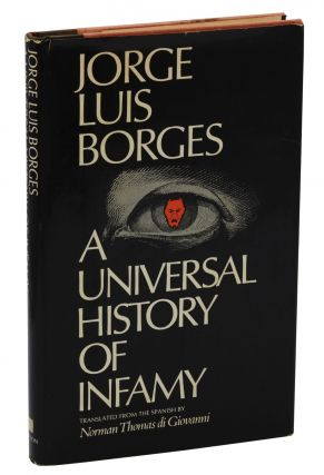 A Universal History of Infamy. Jorge Luis Borges, Norman Thomas di Giovanni, Translation