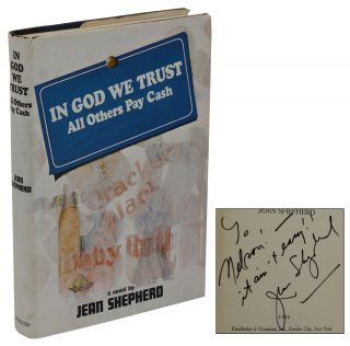 In God We Trust: All Others Pay Cash. Jean Shepherd.