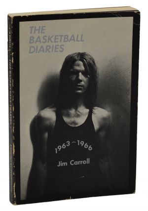 The Basketball Diaries: Age 12-15, 1963-1966. Jim Carroll.