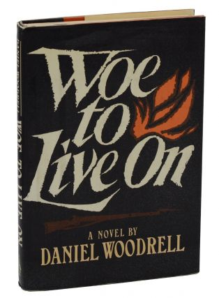 Woe to Live On. Daniel Woodrell