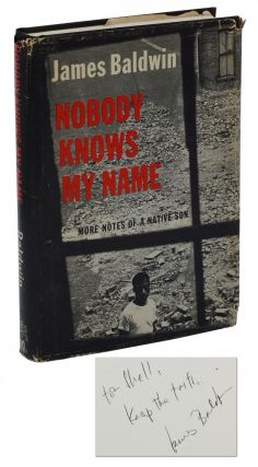 Nobody Knows My Name: More Notes of a Native Son. James Baldwin.